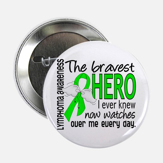 "Bravest Hero I Knew Lymphoma 2.25"" Button"