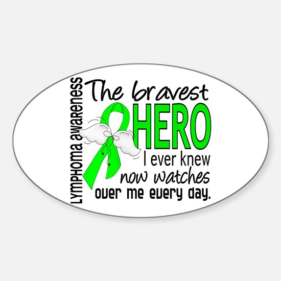 Bravest Hero I Knew Lymphoma Sticker (Oval)