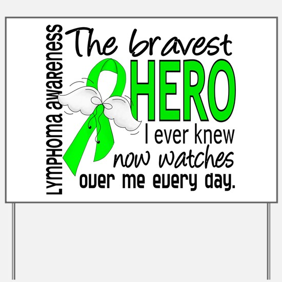 Bravest Hero I Knew Lymphoma Yard Sign
