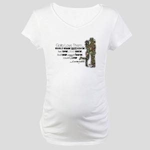 Gotta Love Cowboys Maternity T-Shirt