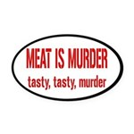 Meat Is Tasty Tasty Murder Oval Car Magnet