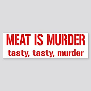 Meat Is Tasty Tasty Murder Sticker (Bumper)