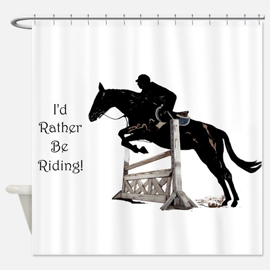 I'd Rather Be Riding Horse Shower Curtain