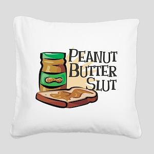 Peanut Butter Slut Square Canvas Pillow