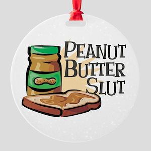 Peanut Butter Slut Round Ornament