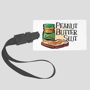 Peanut Butter Slut Large Luggage Tag