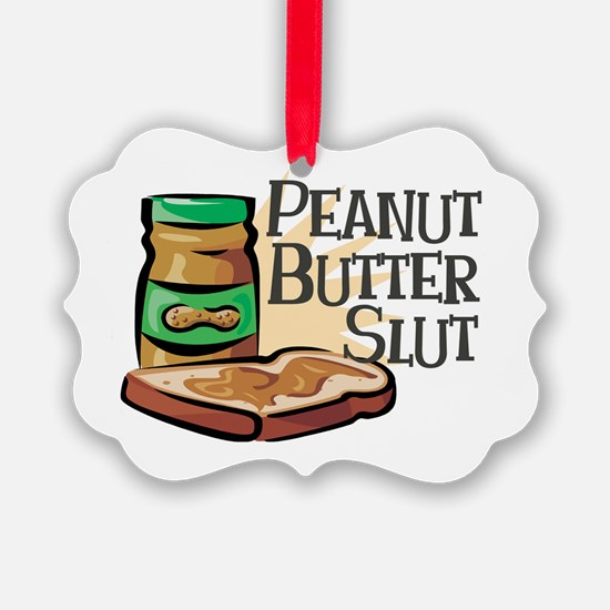 Peanut Butter Slut Ornament