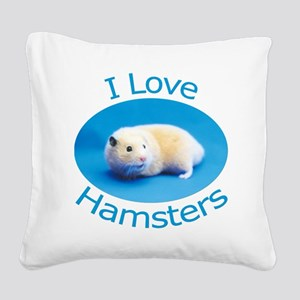 I Love Hamsters Square Canvas Pillow