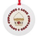 I Love Cupcakes Round Ornament