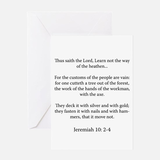 Jeremiah 10: 2-4 Greeting Card