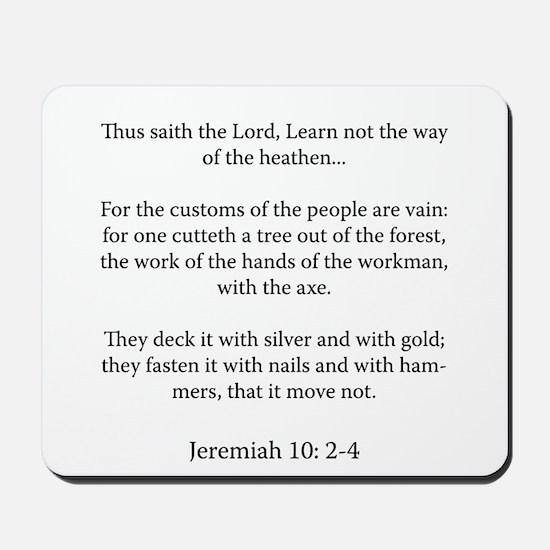 Jeremiah 10: 2-4 Mousepad