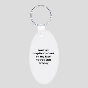 You're Still Talking Aluminum Oval Keychain