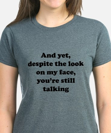 You're Still Talking Women's Dark T-Shirt