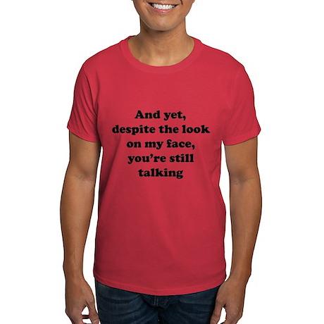 You're Still Talking Dark T-Shirt