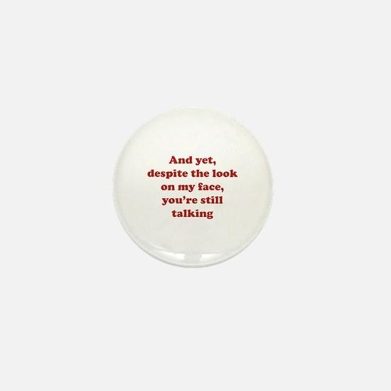 You're Still Talking Mini Button