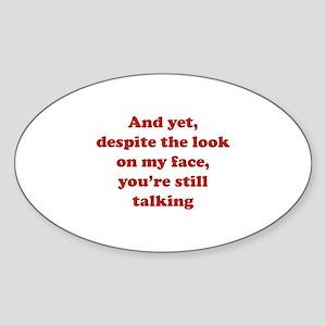 You're Still Talking Sticker (Oval)
