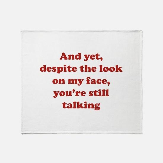 You're Still Talking Throw Blanket