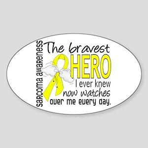 Bravest Hero I Knew Sarcoma Gifts Sticker (Oval)