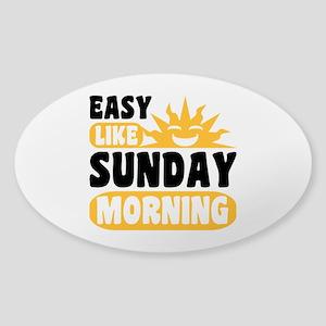 Easy Like Sunday Morning Sticker (Oval)