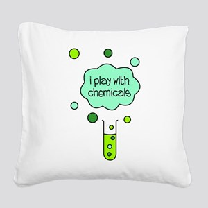 I Play with Chemicals Square Canvas Pillow