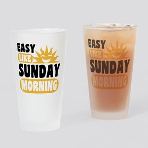 Easy Like Sunday Morning Drinking Glass