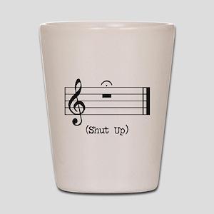 Shut Up (in musical notation) Shot Glass