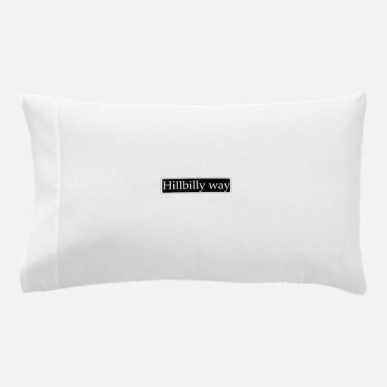 Hillbilly way sign Pillow Case