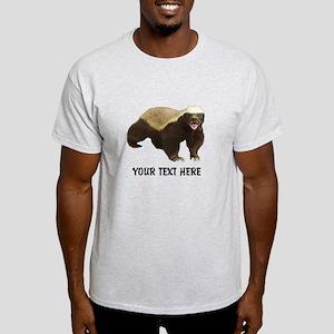 Honey Badger Customized Light T-Shirt