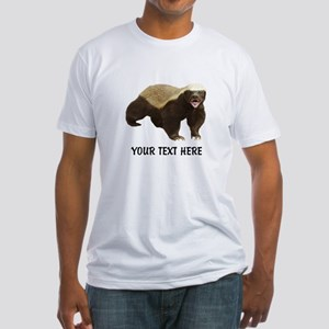 Honey Badger Customized Fitted T-Shirt