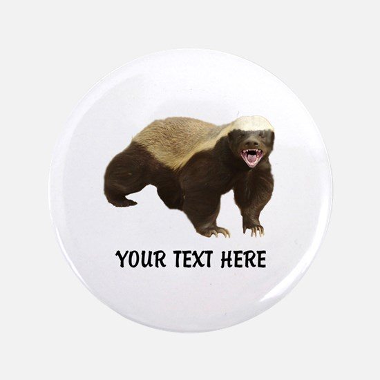 "Honey Badger Customized 3.5"" Button (100 pack)"