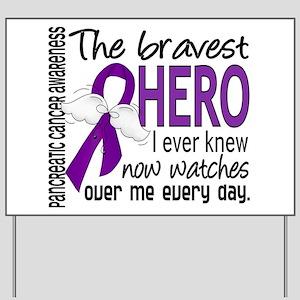 Bravest Hero I Knew Pancreatic Cancer Yard Sign