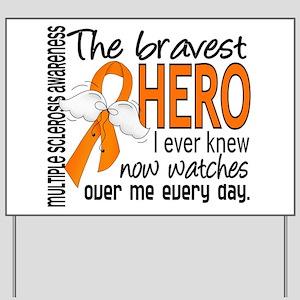 Bravest Hero I Knew Multiple Sclerosis Yard Sign