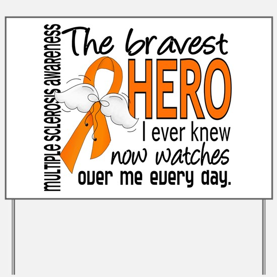 Bravest Hero I Knew Multiple Sclerosis Yard Sign