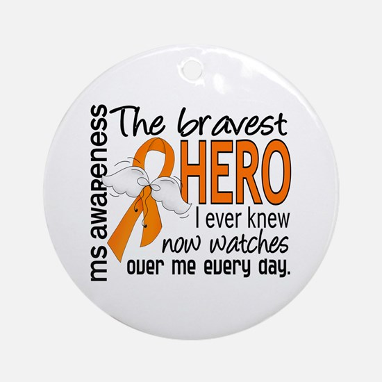 Bravest Hero I Knew MS Ornament (Round)