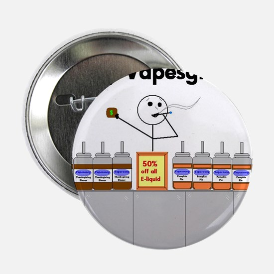 "Happy Vapesgiving 2.25"" Button"