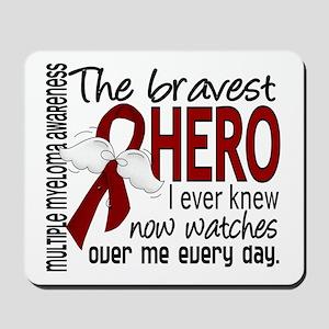 Bravest Hero I Knew Multiple Myeloma Mousepad