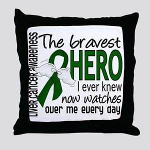 Bravest Hero I Knew Liver Cancer Throw Pillow