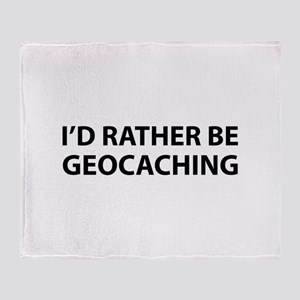I'd Rather Be Geocaching Throw Blanket