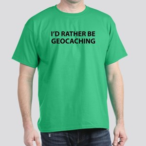 I'd Rather Be Geocaching Dark T-Shirt