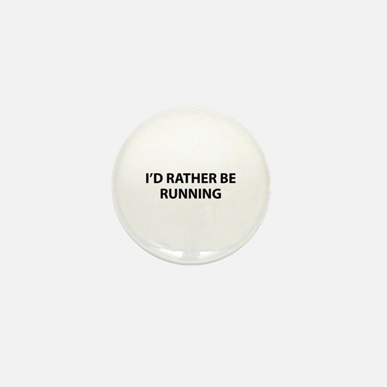 I'd Rather Be Running Mini Button