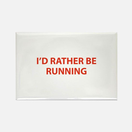 I'd Rather Be Running Rectangle Magnet