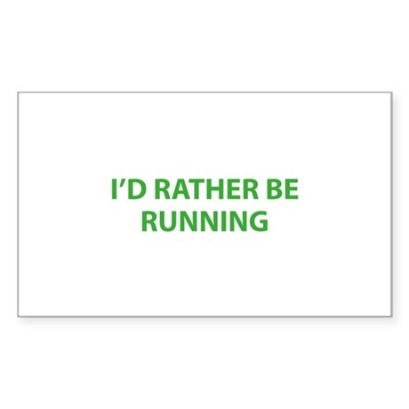 I'd Rather Be Running Sticker (Rectangle)