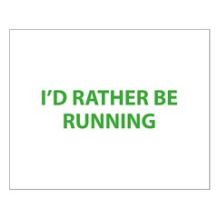 I'd Rather Be Running Posters