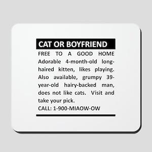 Cat or Boyfriend Mousepad