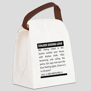 Stalker Seeking Love Canvas Lunch Bag