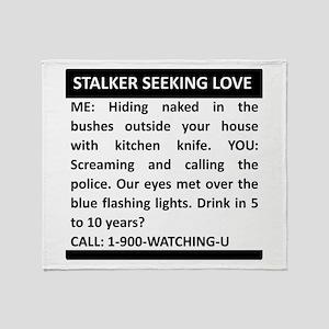 Stalker Seeking Love Throw Blanket