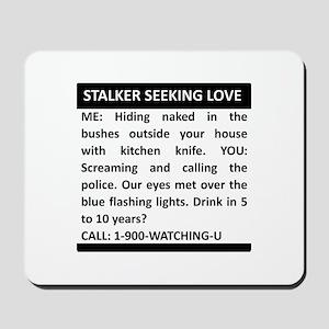 Stalker Seeking Love Mousepad