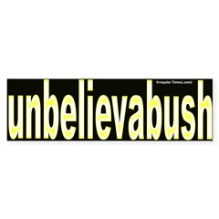 unbelieveabush Bumper Bumper Sticker