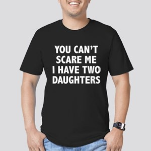 You can't scare me. I have two daughters! Men's Fi