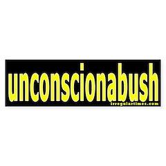 unconscionabush Bumper Bumper Sticker